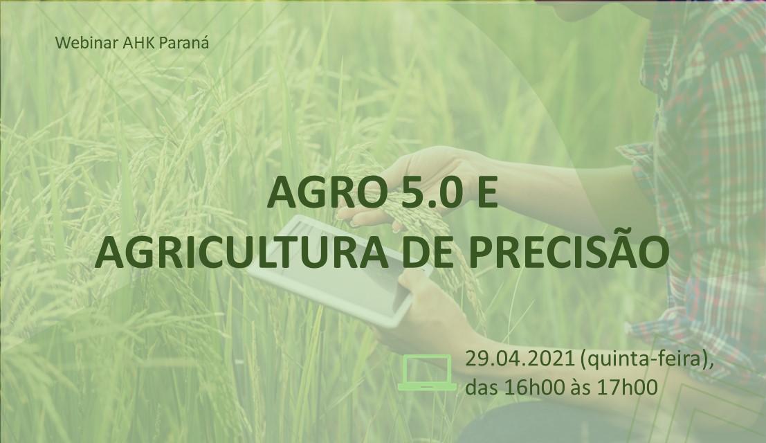 Webinar - Agro 5.0 e Agricultura de Precisão