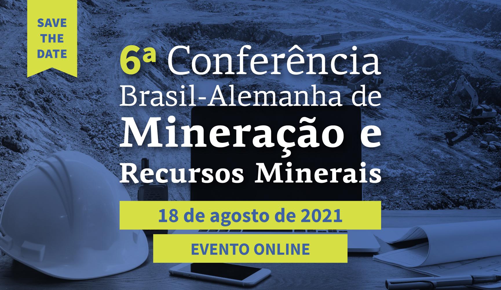 SAVE THE DATE: 6ª Conferência Brasil-Alemanha                    de Mineração e Recursos Minerais