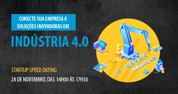 Startup Speed Dating- Indústria 4.0