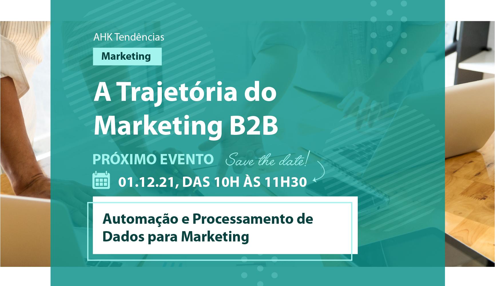 Série | A Trajetória do Marketing B2B - Episódio 4 | Automação e Processamento de Dados para Marketing