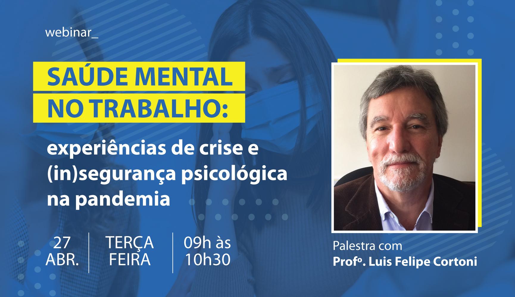 Saúde mental no trabalho:  experiências de crise e (in)segurança psicológica na pandemia