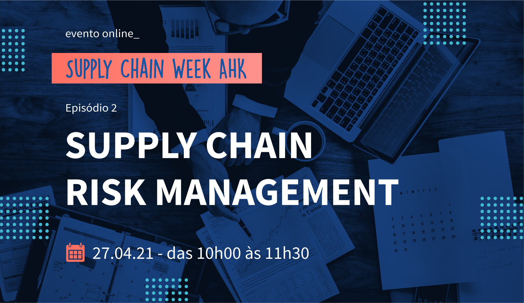 Supply Chain Week AHK | Episódio 2 - Supply Chain Risk Management
